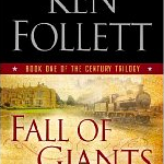 FRiction FRiday | Great Mystery-Thriller-Suspense Fiction | Ken Follett, Fall of Giants