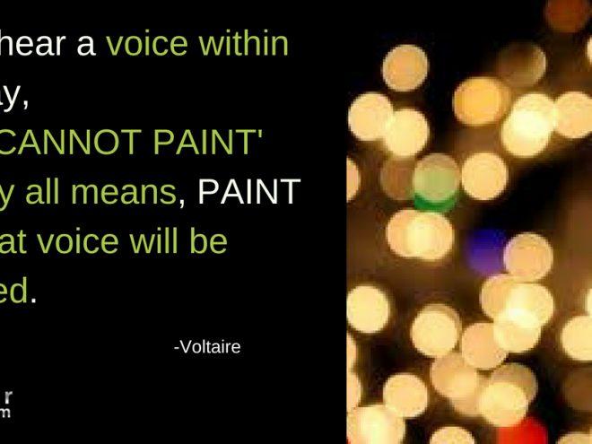 Mon Quote hear a voice to paint then paint