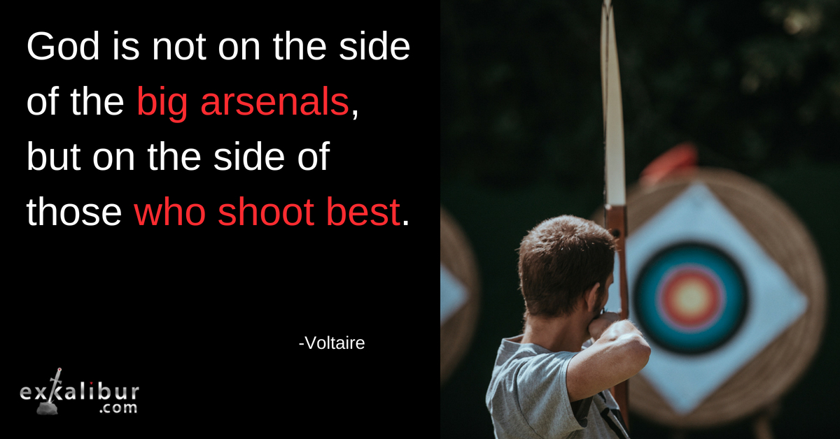 God is not on the side of the big arsenals, but on the side of those who shoot best