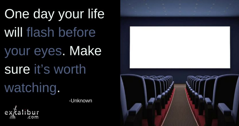 Mon Quote Make sure your life is worth watching