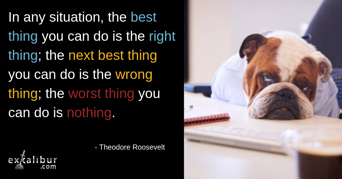 Are you doing the right thing? The wrong thing? Nothing?