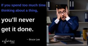 If-you-spend-too-much-time-thinking-about-a-thing-youll-never-get-it-done.