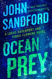 Read more about the article Ocean Prey by John Sandford … and More